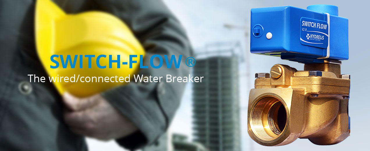 Switch-Flow, the wired or connected Water Breaker